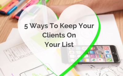 5 Ways To Keep Your Clients On Your List